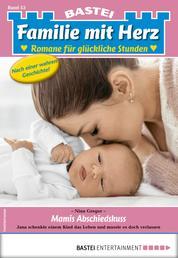 Familie mit Herz 53 - Familienroman - Mamis Abschiedskuss