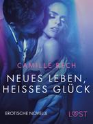 Camille Bech: Neues Leben, heißes Glück: Erotische Novelle
