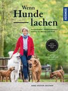 Anne Krüger: Wenn Hunde lachen