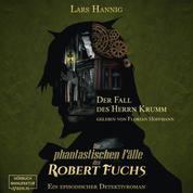 Der Fall des Herrn Krumm - Ein Fall für Robert Fuchs - Steampunk-Detektivgeschichte, Band 1 (ungekürzt)