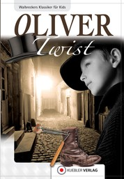 Oliver Twist - Walbreckers Klassiker für Kids