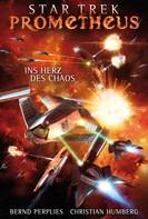 Christian Humberg: Star Trek - Prometheus 3: Ins Herz des Chaos ★★★★★