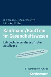 Kaufmann/Kauffrau im Gesundheitswesen - Lehrbuch zur berufsspezifischen Ausbildung