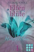 Julia Kathrin Knoll: Himmelblau (Elfenblüte, Teil 1) ★★★★