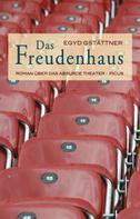 Egyd Gstättner: Das Freudenhaus