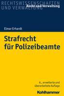Elmar Erhardt: Strafrecht für Polizeibeamte