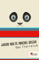 Jakob Nolte: Das Tierreich