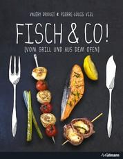 FISCH & CO! - Vom Grill und aus dem Ofen