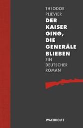 Der Kaiser ging, die Generäle blieben - Ein deutscher Roman