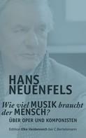 Hans Neuenfels: Wie viel Musik braucht der Mensch?