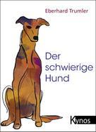 Eberhard Trumler: Der schwierige Hund ★★★