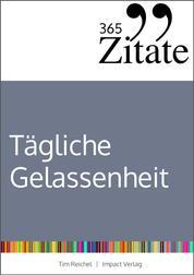 365 Zitate für stoische Gelassenheit - Tägliche Weisheiten der Stoiker für mehr Glück und Erfolg im Leben (Die Geheimnisse berühmter Philosophen des Stoizismus über Klarheit und Gelassenheit)