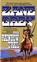 Zane Grey: The Rainbow Trail
