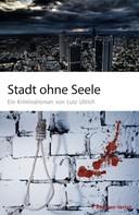 Lutz Ullrich: Stadt ohne Seele ★★★★
