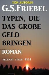 Redlight Street #143: Typen, die das große Geld bringen