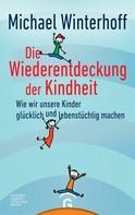 Michael Winterhoff: Die Wiederentdeckung der Kindheit ★★★★