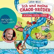 Achtung, fertig, Ferien! - Ich und meine Chaos-Brüder, Band 4 (Ungekürzte Lesung)