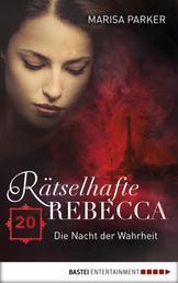 Rätselhafte Rebecca 20 - Die Nacht der Wahrheit