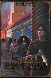 DSA: Das Blut der Castesier 3 - Stadt der Hundert Türme - Das Schwarze Auge Roman Nr. 167