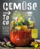 Thomas Hofmann: Gemüse to go