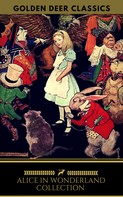 Lewis Carroll: Alice in Wonderland Collection - All Four Books (Golden Deer Classics)