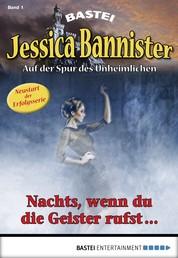 Jessica Bannister - Folge 001 - Nachts, wenn du die Geister rufst -