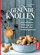 Rudi Beiser: Gesunde Knollen