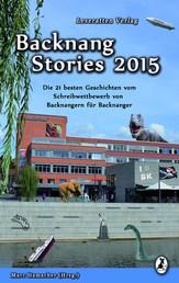 Backnang Stories 2015 - Die 21 besten Geschichten des Wettbewerbes