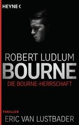 Die Bourne Herrschaft - Thriller