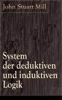 John Stuart Mill: System der deduktiven und induktiven Logik