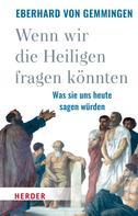Eberhard von Gemmingen: Wenn wir die Heiligen fragen könnten