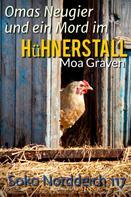 Moa Graven: Omas Neugier und ein Mord im Hühnerstall ★★★