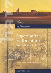 Sagenhaftes Halberstadt - Das Tor zum Harz