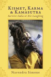 Kismet, Karma & Kamasutra - Survive India or Die Laughing