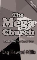 Dag Heward-Mills: The Mega Church - 2nd Edition