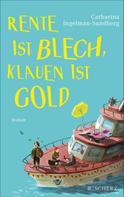 Catharina Ingelman-Sundberg: Rente ist Blech, Klauen ist Gold ★★★★