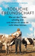 Florian Schwinn: Tödliche Freundschaft