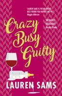 Lauren Sams: Crazy Busy Guilty