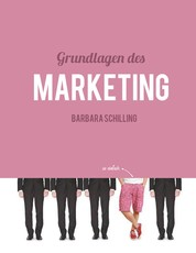Grundlagen des Marketing - Einführung, Konzeption, Print, Online, Werbung, Branding, Media, PR, Marketingmix