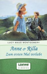 Anne & Rilla - Zum ersten Mal verliebt