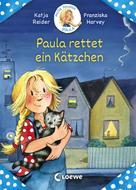 Katja Reider: Meine Freundin Paula - Paula rettet ein Kätzchen ★★★★