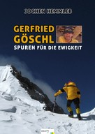 Jochen Hemmleb: Gerfried Göschl ★★★★★