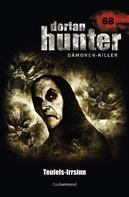 Christian Montillon: Dorian Hunter 68 - Teufels-Irrsinn