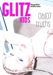 Glitz Kids - Episode 6 - Truths