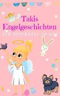 Marie-Sara Keil: Takis Engelgeschichten: Der Osterhase in Not