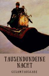 Tausendundeine Nacht - 1001 Nacht - Gesamtausgabe