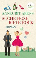 Annegrit Arens: Suche Hose, biete Rock ★★