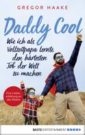 Gregor Haake: Daddy Cool ★★★★