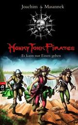 Honky Tonk Pirates - Es kann nur einen geben - Band 4