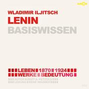 Wladimir Iljitsch Lenin (1870-1924) Basiswissen - Leben, Werk, Bedeutung (Ungekürzt)